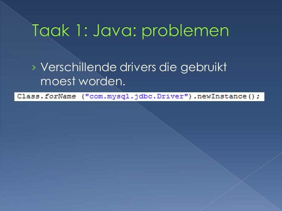 Taak 1: Java: problemen Verschillende drivers die gebruikt moest worden.