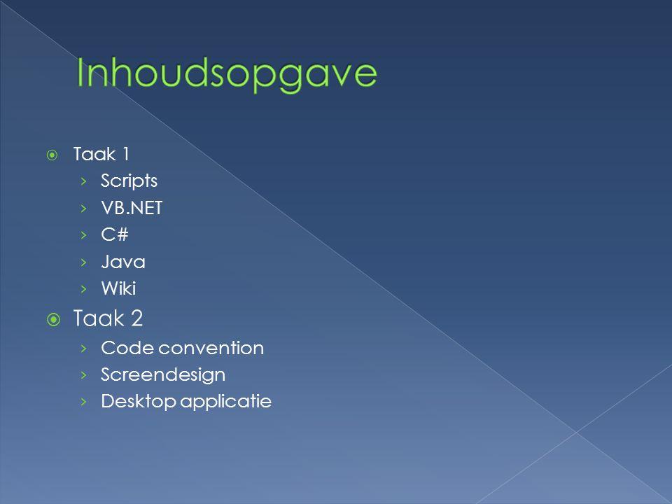Inhoudsopgave Taak 2 Taak 1 Scripts VB.NET C# Java Wiki