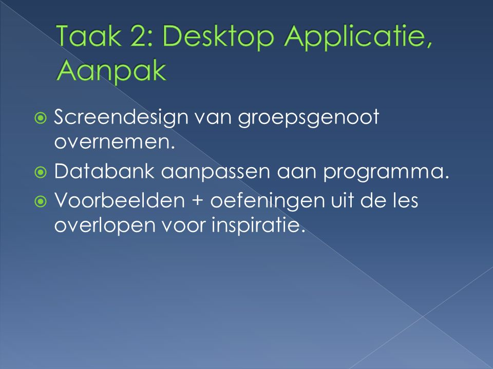 Taak 2: Desktop Applicatie, Aanpak