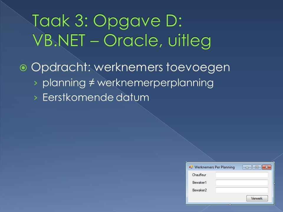 Taak 3: Opgave D: VB.NET – Oracle, uitleg