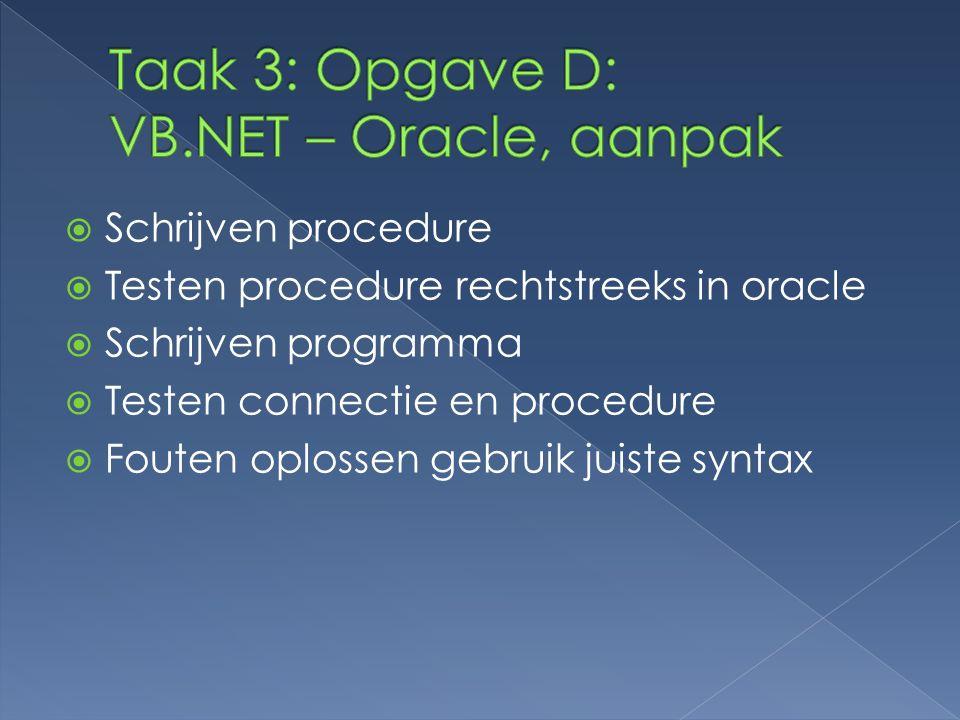 Taak 3: Opgave D: VB.NET – Oracle, aanpak