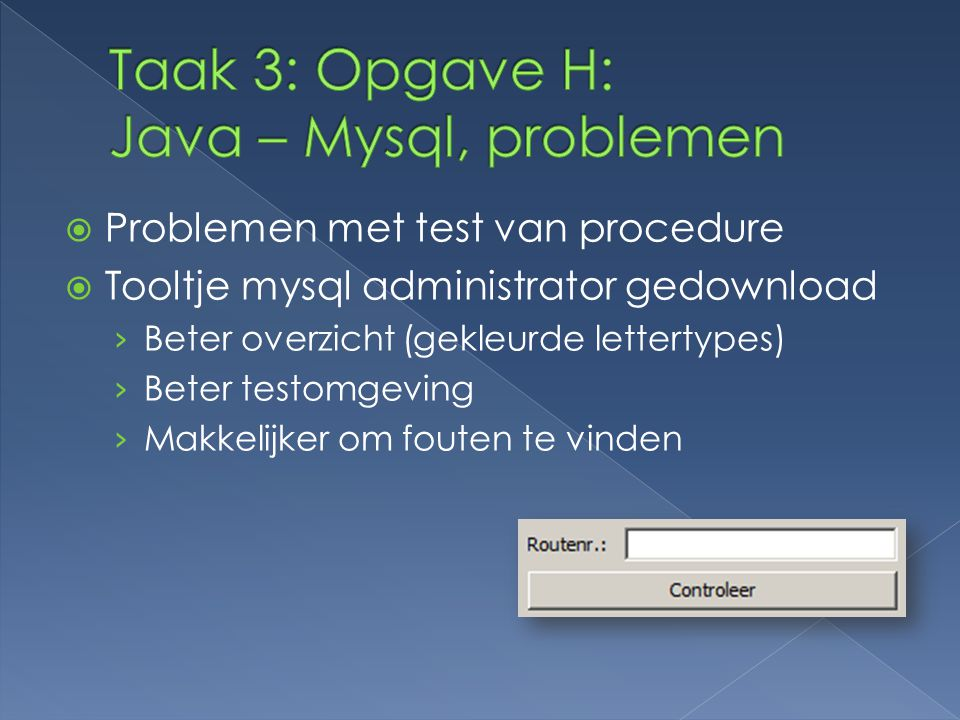 Taak 3: Opgave H: Java – Mysql, problemen