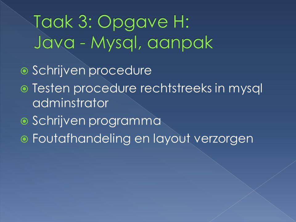 Taak 3: Opgave H: Java - Mysql, aanpak