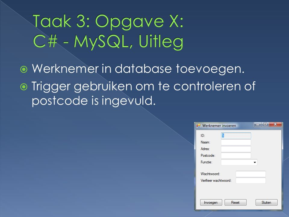 Taak 3: Opgave X: C# - MySQL, Uitleg