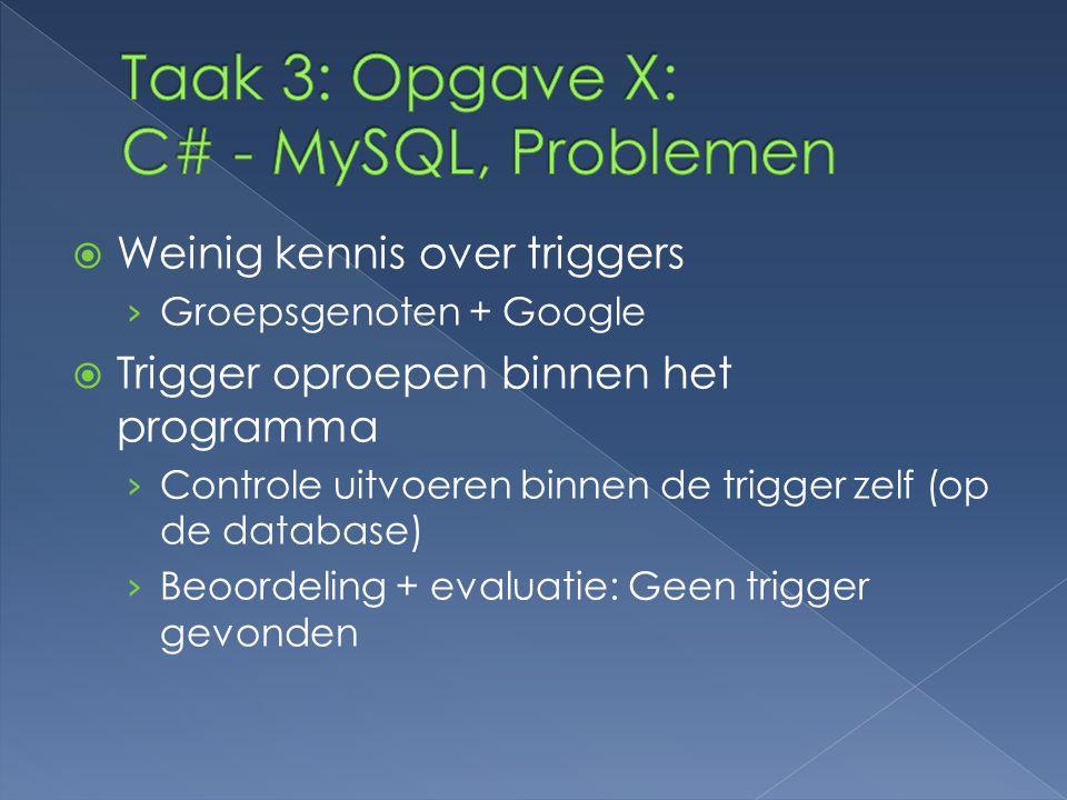 Taak 3: Opgave X: C# - MySQL, Problemen