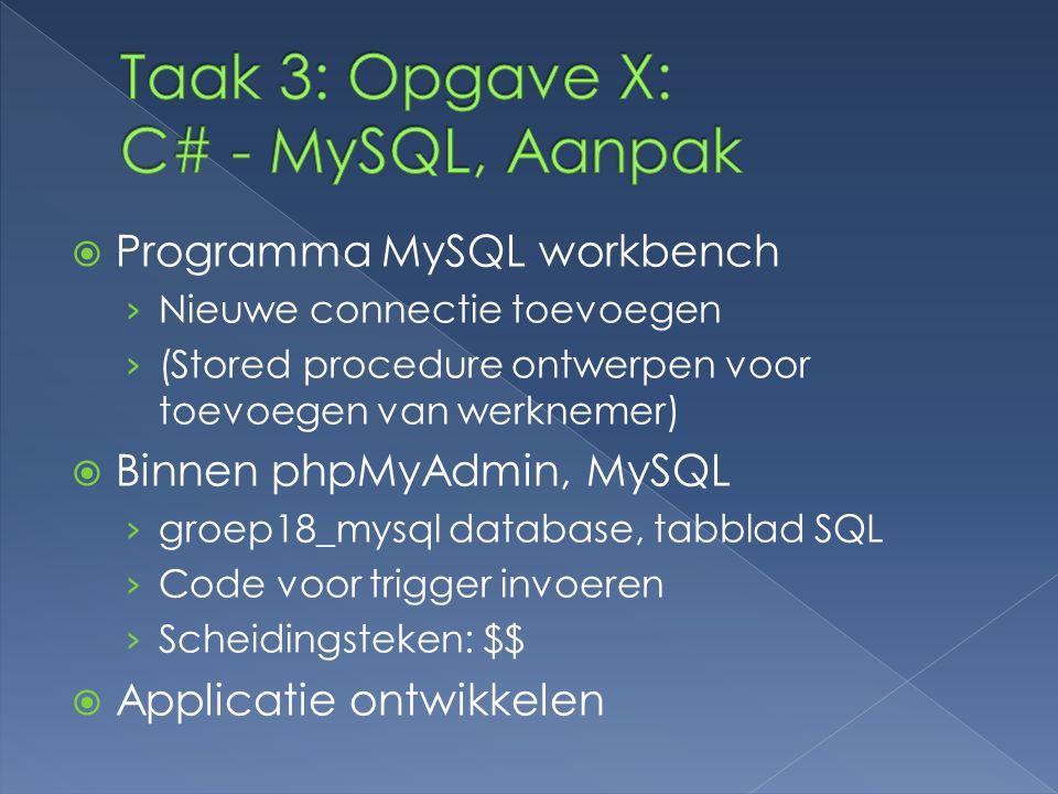 Taak 3: Opgave X: C# - MySQL, Aanpak