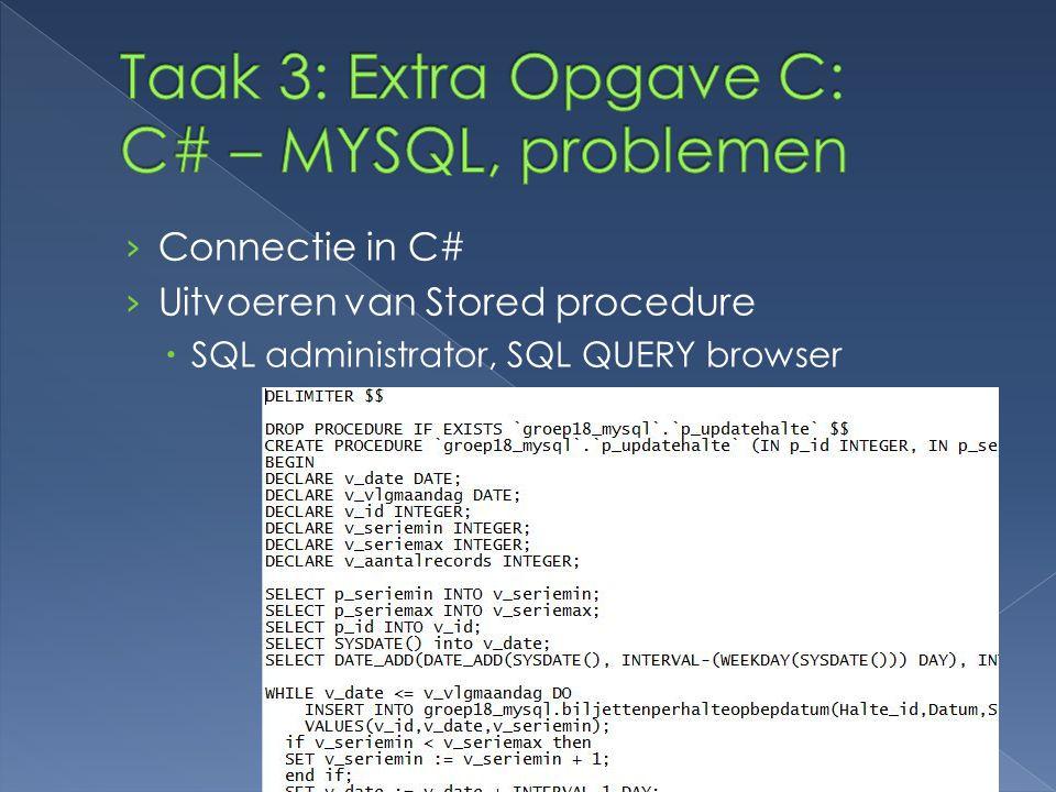 Taak 3: Extra Opgave C: C# – MYSQL, problemen
