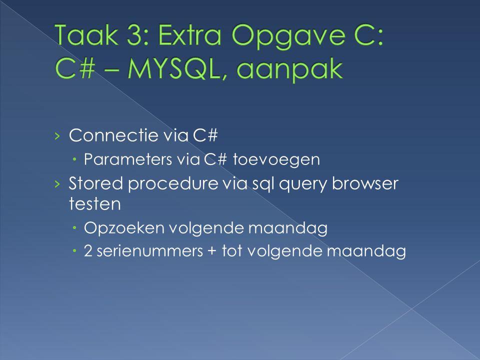Taak 3: Extra Opgave C: C# – MYSQL, aanpak