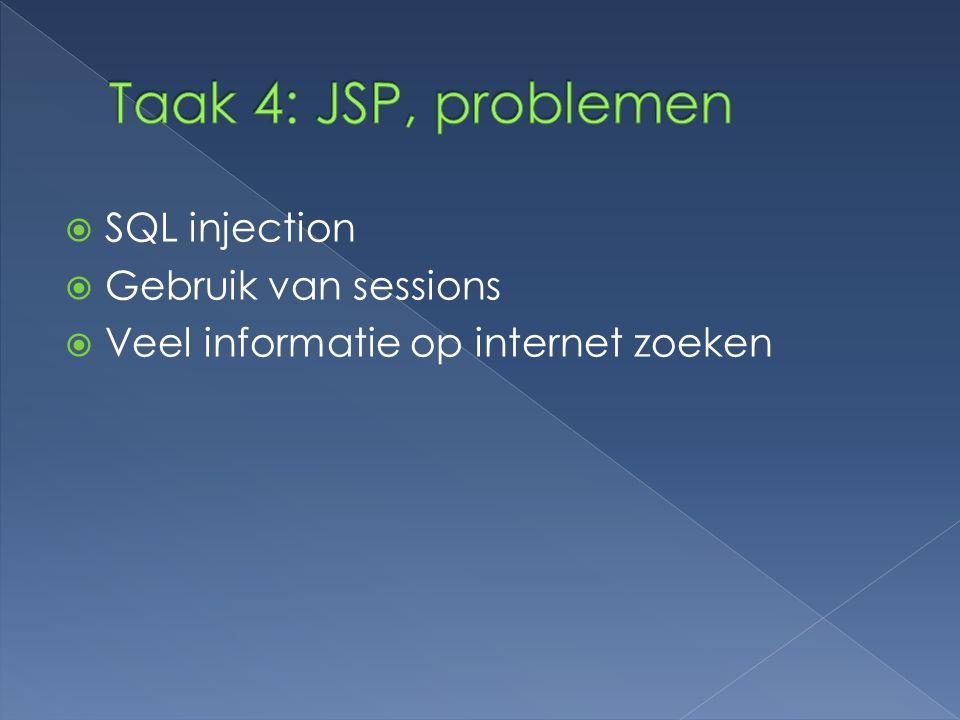 Taak 4: JSP, problemen SQL injection Gebruik van sessions
