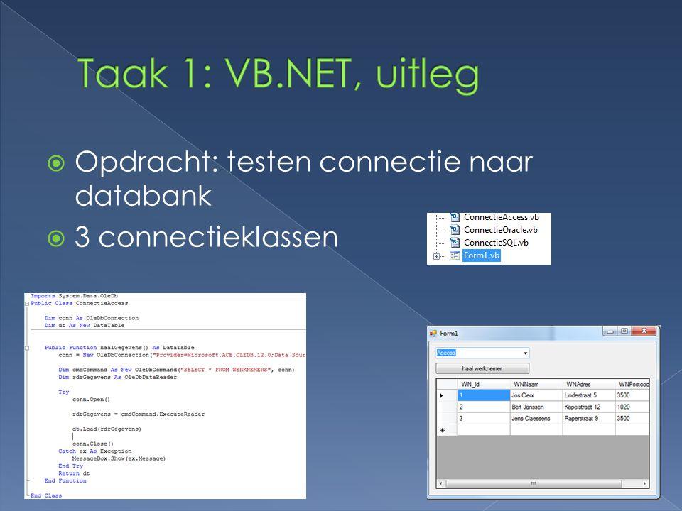 Taak 1: VB.NET, uitleg Opdracht: testen connectie naar databank