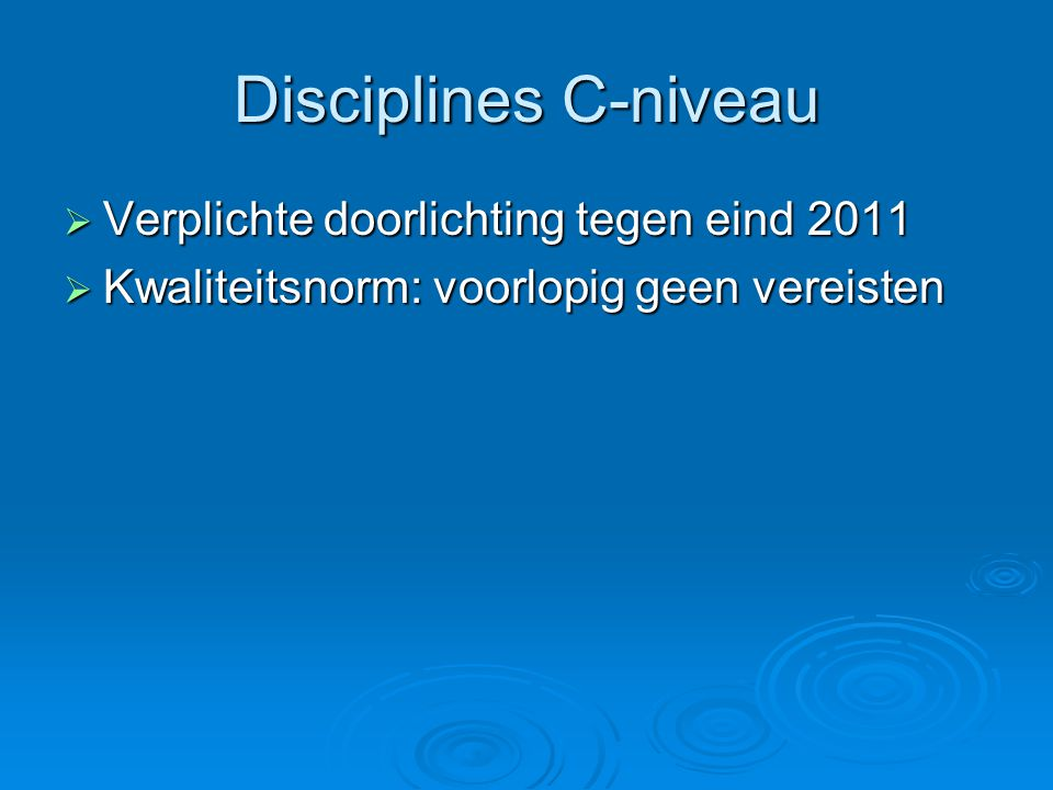 Disciplines C-niveau Verplichte doorlichting tegen eind 2011