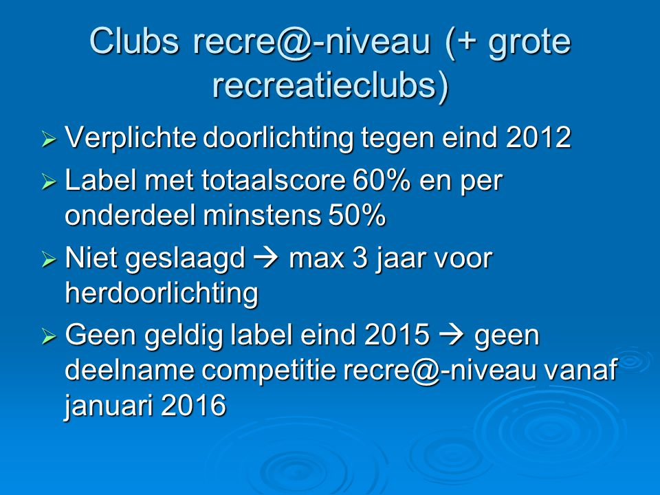 Clubs recre@-niveau (+ grote recreatieclubs)
