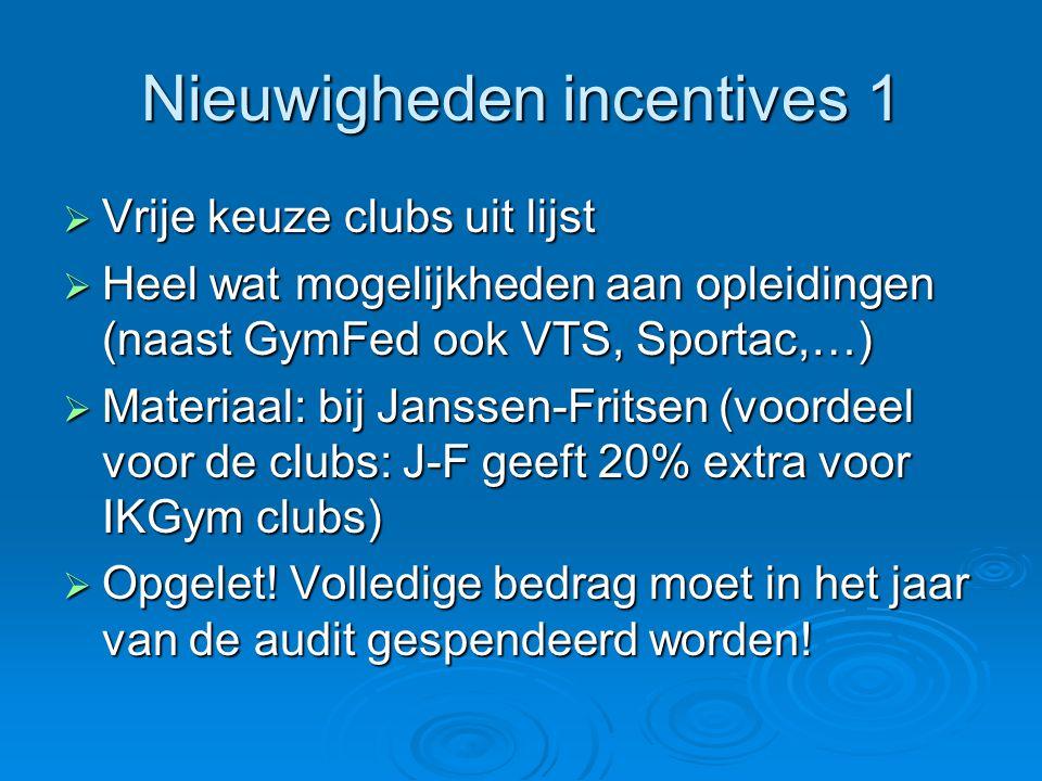 Nieuwigheden incentives 1