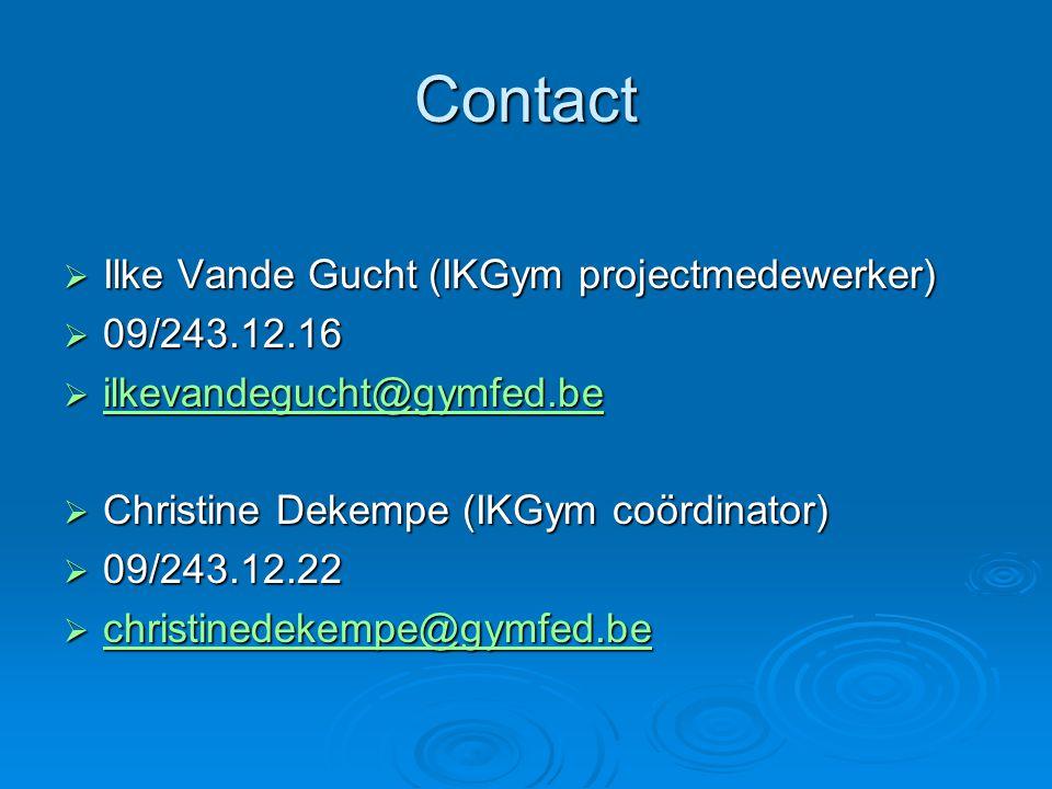 Contact Ilke Vande Gucht (IKGym projectmedewerker) 09/243.12.16
