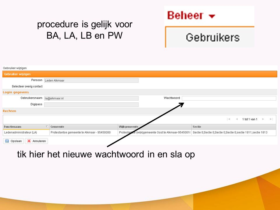 procedure is gelijk voor BA, LA, LB en PW