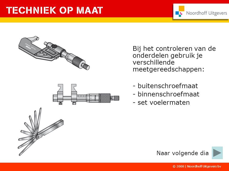 Bij het controleren van de onderdelen gebruik je verschillende meetgereedschappen: