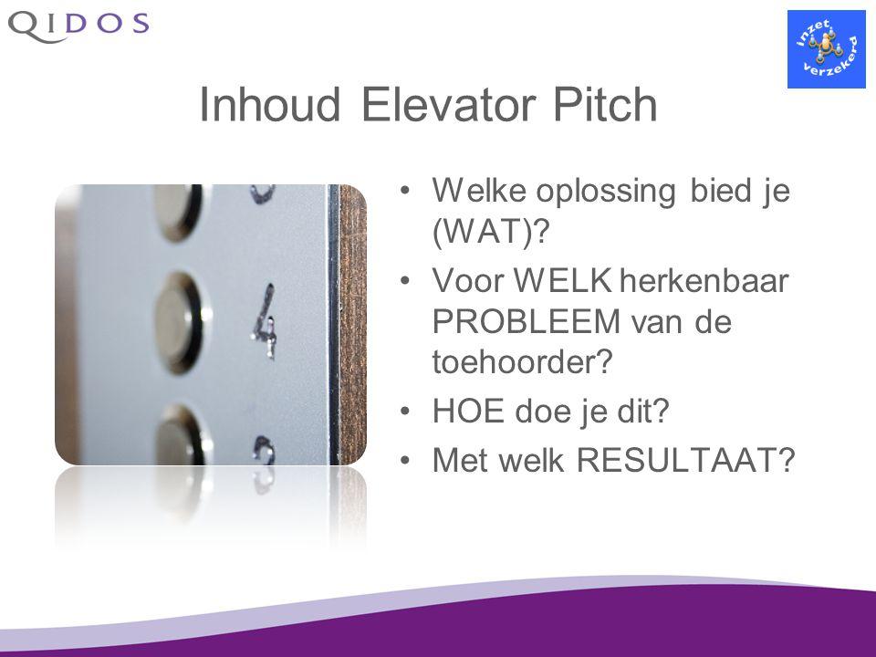 Inhoud Elevator Pitch Welke oplossing bied je (WAT)