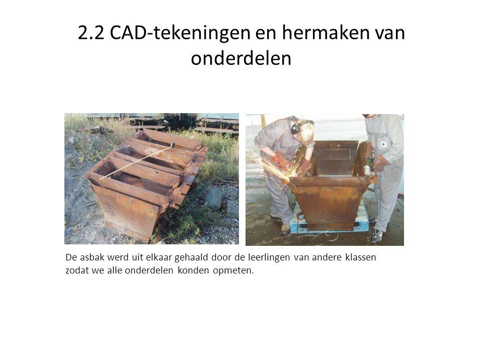 2.2 CAD-tekeningen en hermaken van onderdelen