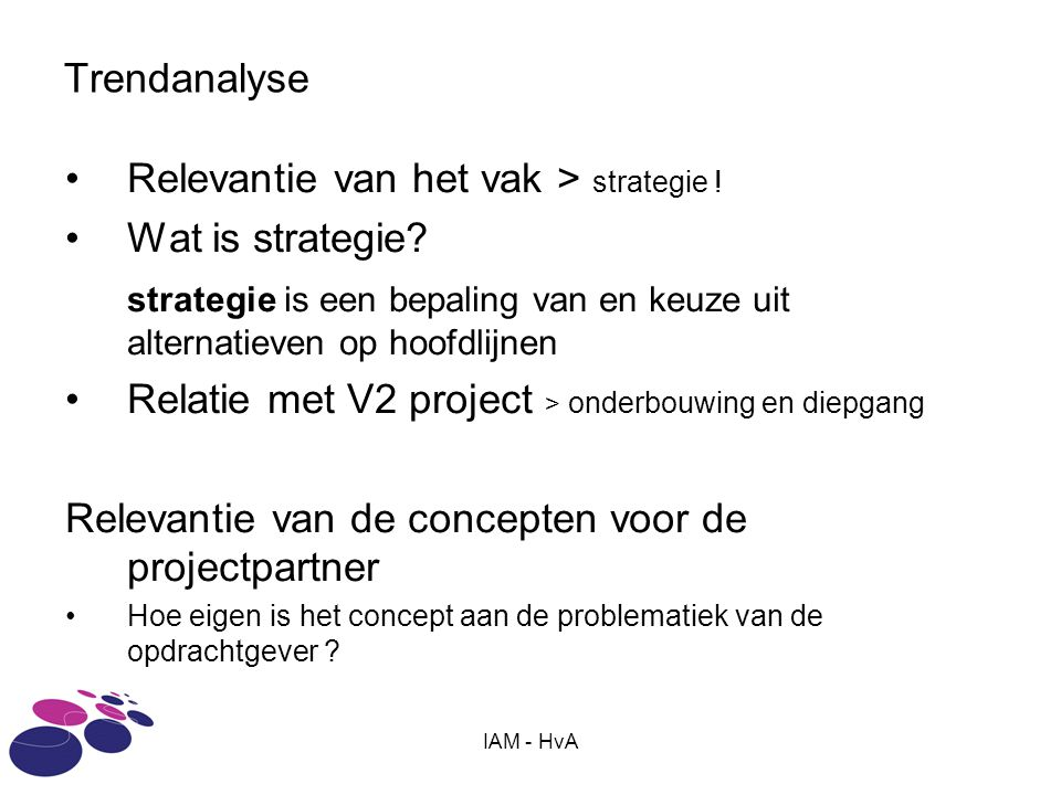 Relevantie van het vak > strategie ! Wat is strategie