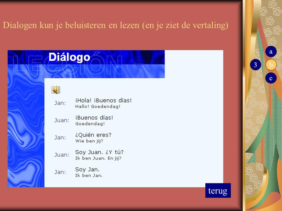 Dialogen kun je beluisteren en lezen (en je ziet de vertaling)