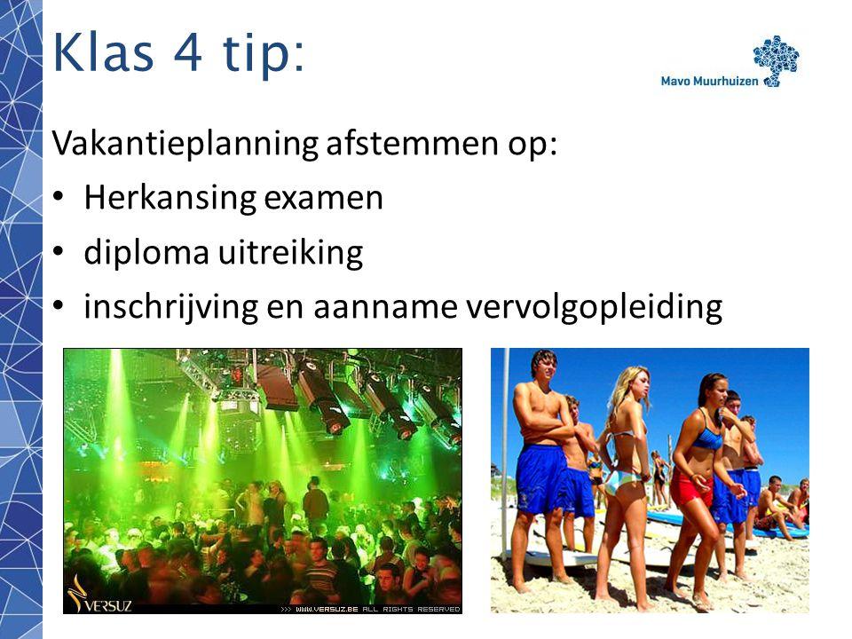 Klas 4 tip: Vakantieplanning afstemmen op: Herkansing examen