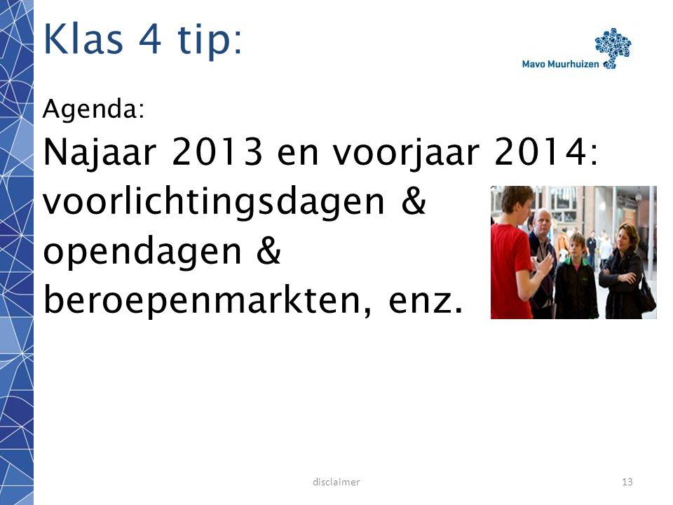 Klas 4 tip: Najaar 2013 en voorjaar 2014: voorlichtingsdagen &