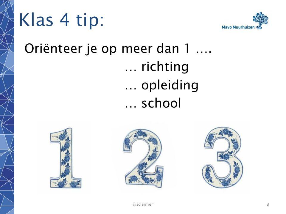 Oriënteer je op meer dan 1 …. … richting … opleiding … school