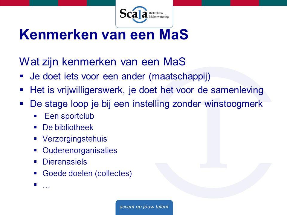 Kenmerken van een MaS Wat zijn kenmerken van een MaS