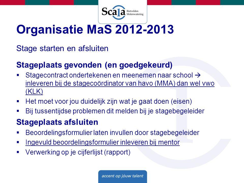 Organisatie MaS 2012-2013 Stage starten en afsluiten