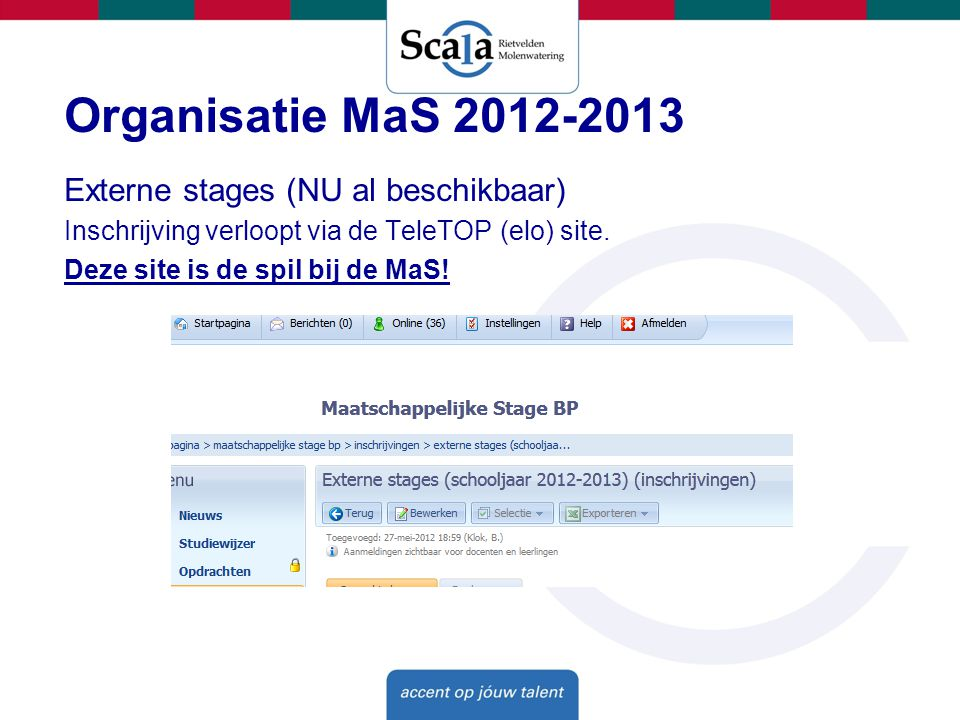 Organisatie MaS 2012-2013 Externe stages (NU al beschikbaar)