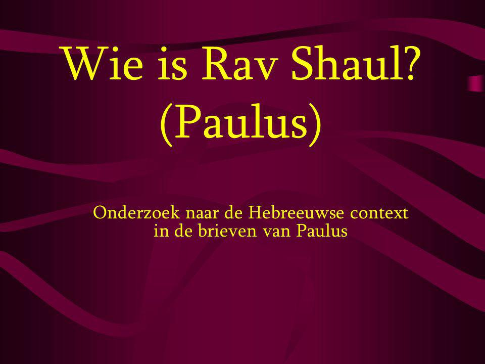 Wie is Rav Shaul (Paulus)