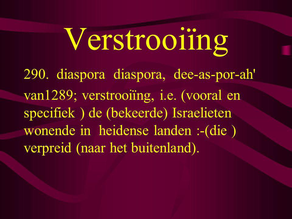 Verstrooiïng 290. diaspora diaspora, dee-as-por-ah