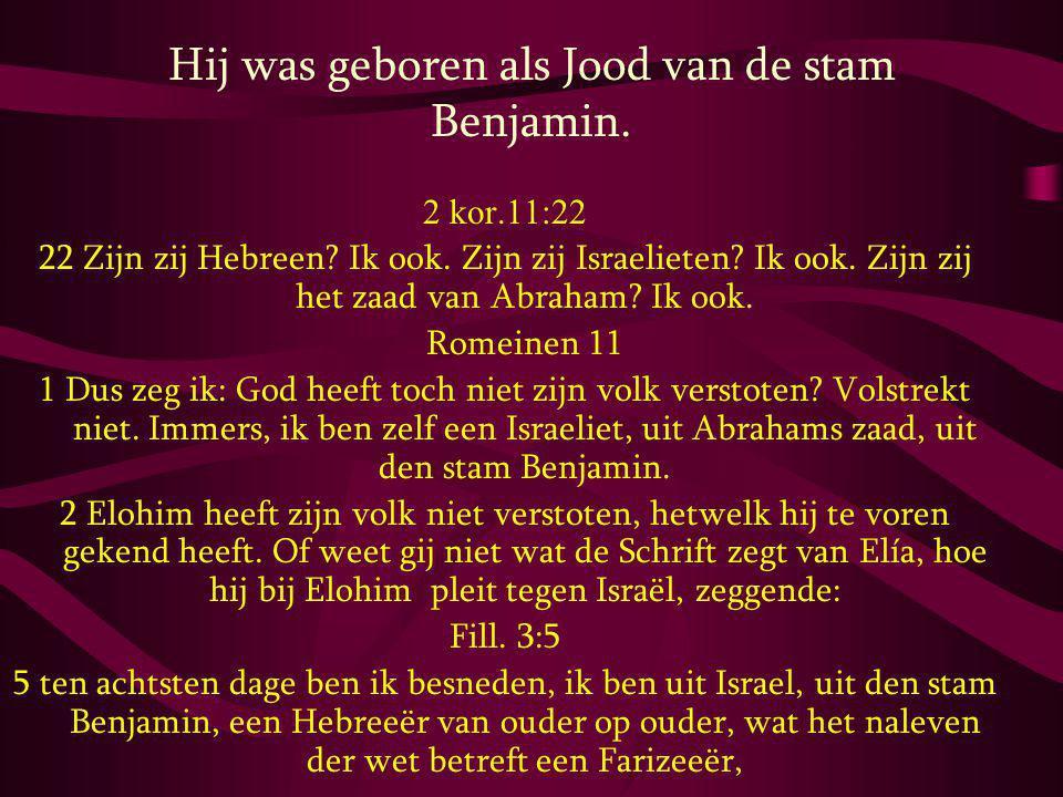 Hij was geboren als Jood van de stam Benjamin.