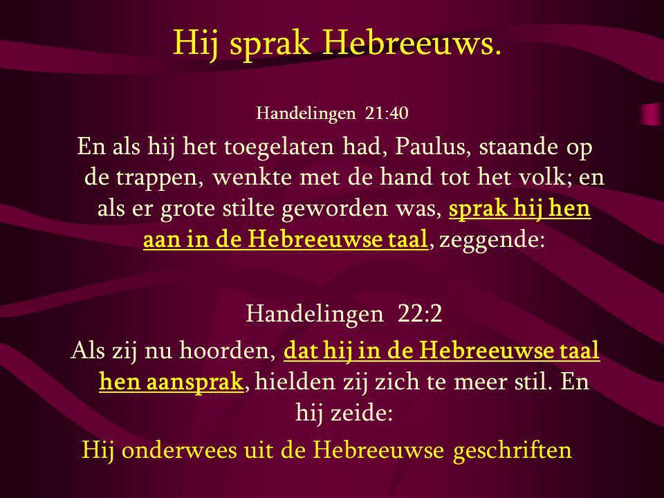 Hij sprak Hebreeuws. Handelingen 22:2