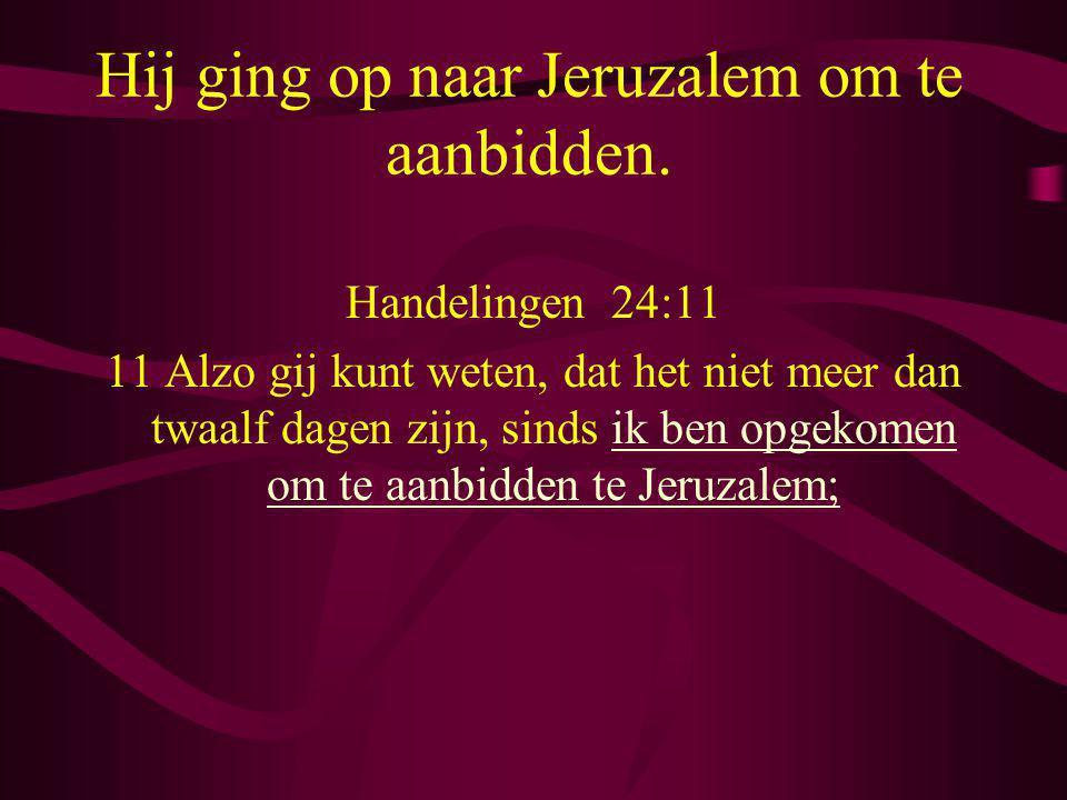 Hij ging op naar Jeruzalem om te aanbidden.