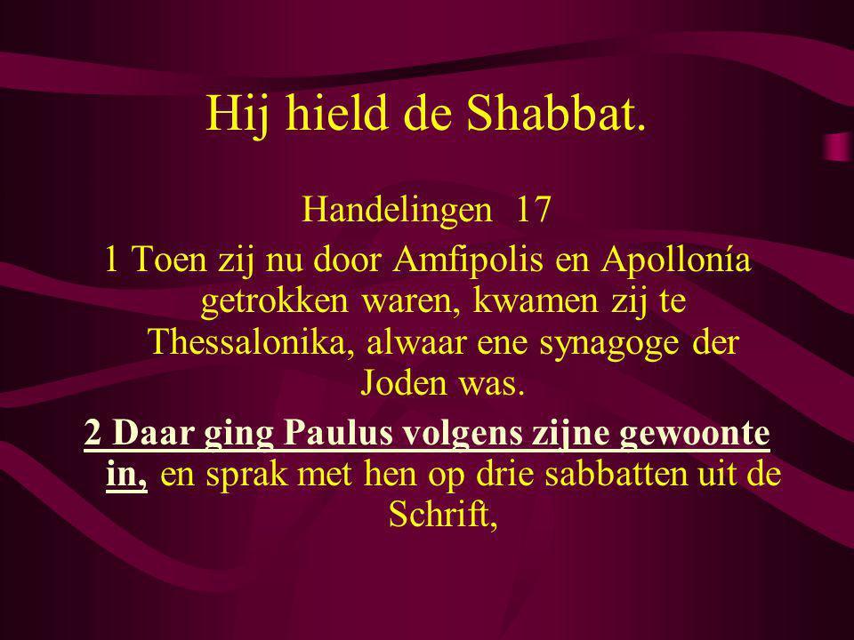Hij hield de Shabbat. Handelingen 17