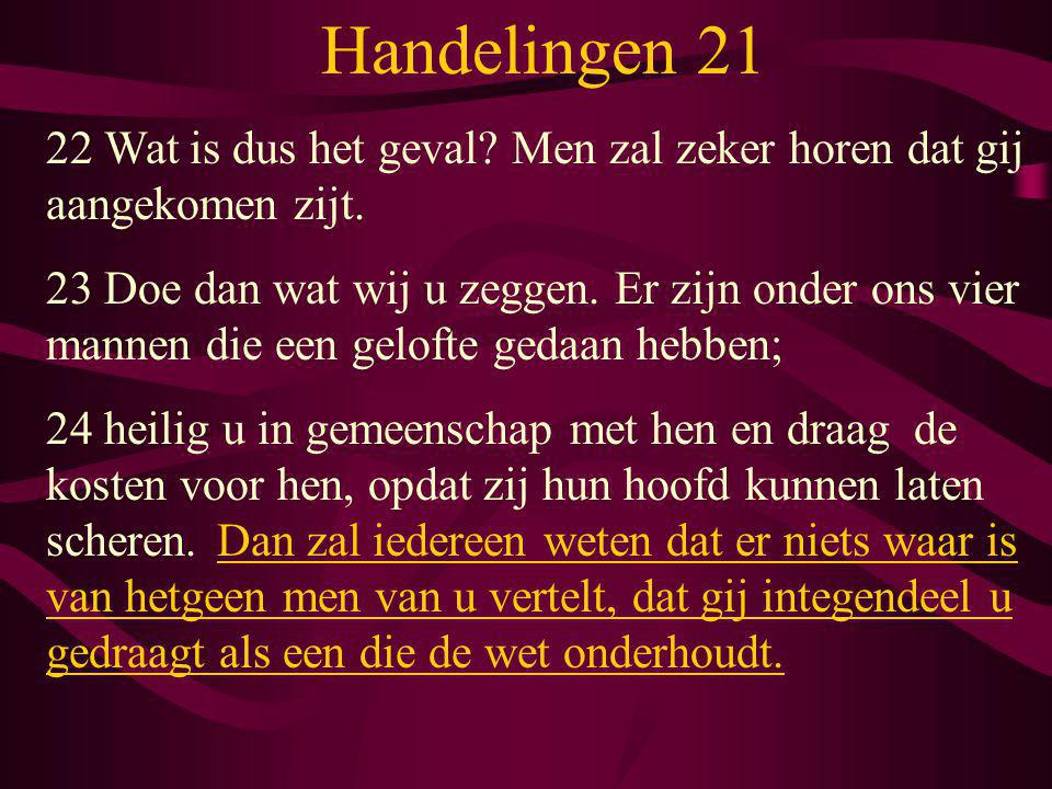 Handelingen 21 22 Wat is dus het geval Men zal zeker horen dat gij aangekomen zijt.