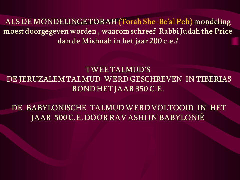 DE JERUZALEM TALMUD WERD GESCHREVEN IN TIBERIAS ROND HET JAAR 350 C.E.