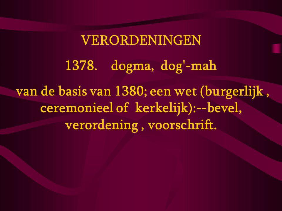 VERORDENINGEN 1378. dogma, dog -mah.