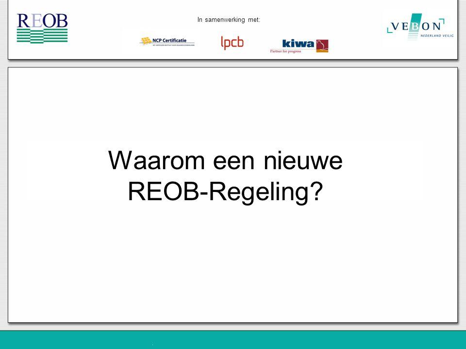 Waarom een nieuwe REOB-Regeling