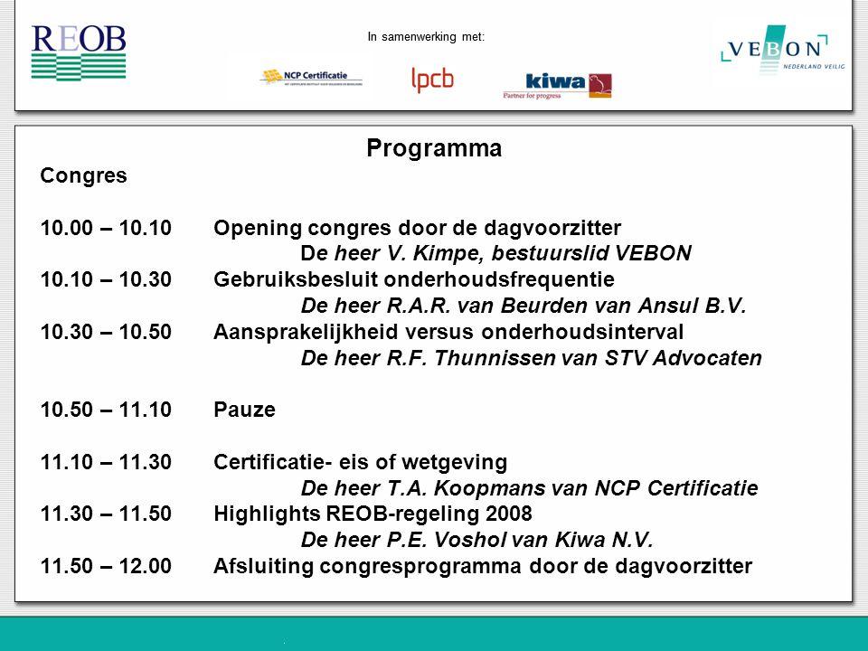 Programma Congres 10.00 – 10.10 Opening congres door de dagvoorzitter