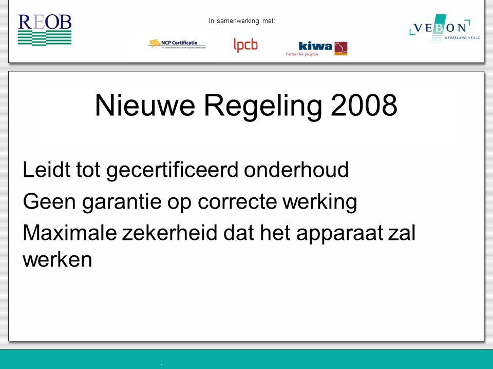 Nieuwe Regeling 2008 Leidt tot gecertificeerd onderhoud