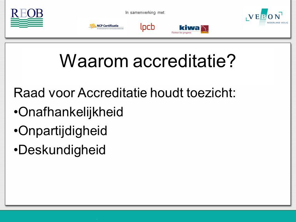 Waarom accreditatie Raad voor Accreditatie houdt toezicht: