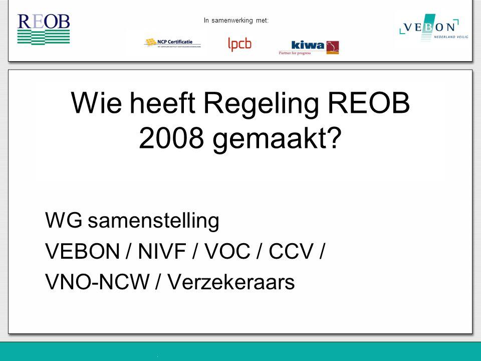 Wie heeft Regeling REOB 2008 gemaakt