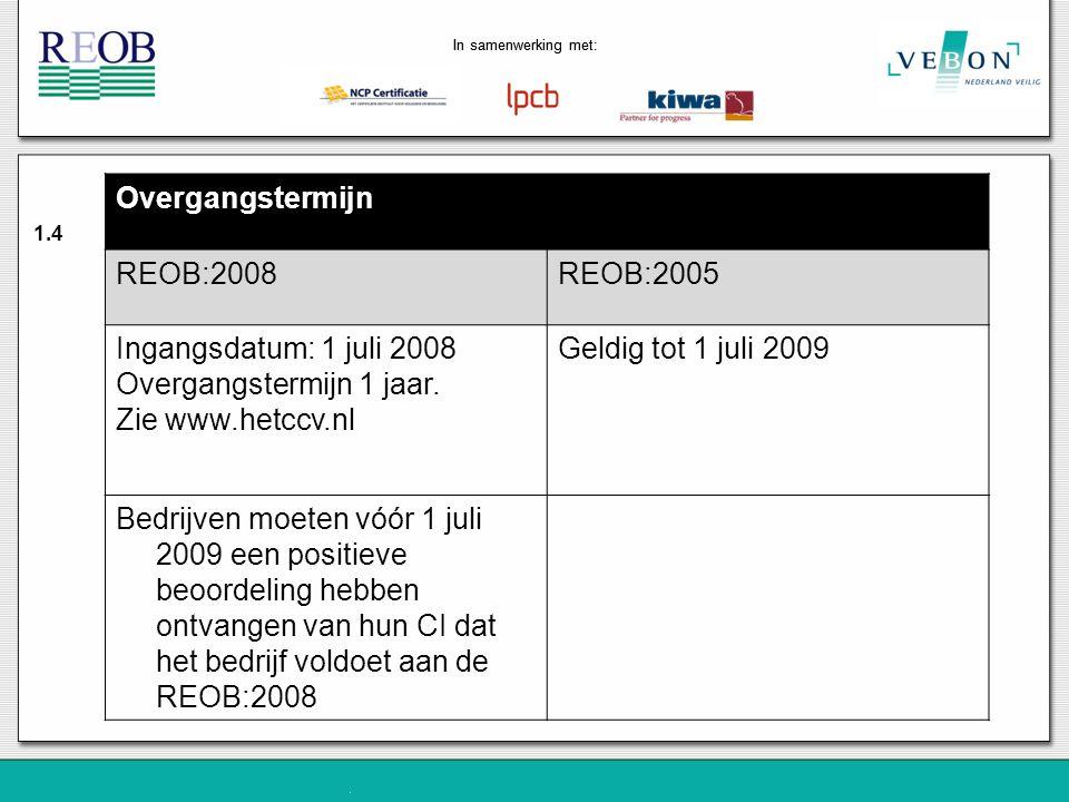 Overgangstermijn 1 jaar. Zie www.hetccv.nl Geldig tot 1 juli 2009