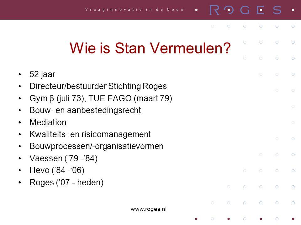 Wie is Stan Vermeulen 52 jaar Directeur/bestuurder Stichting Roges