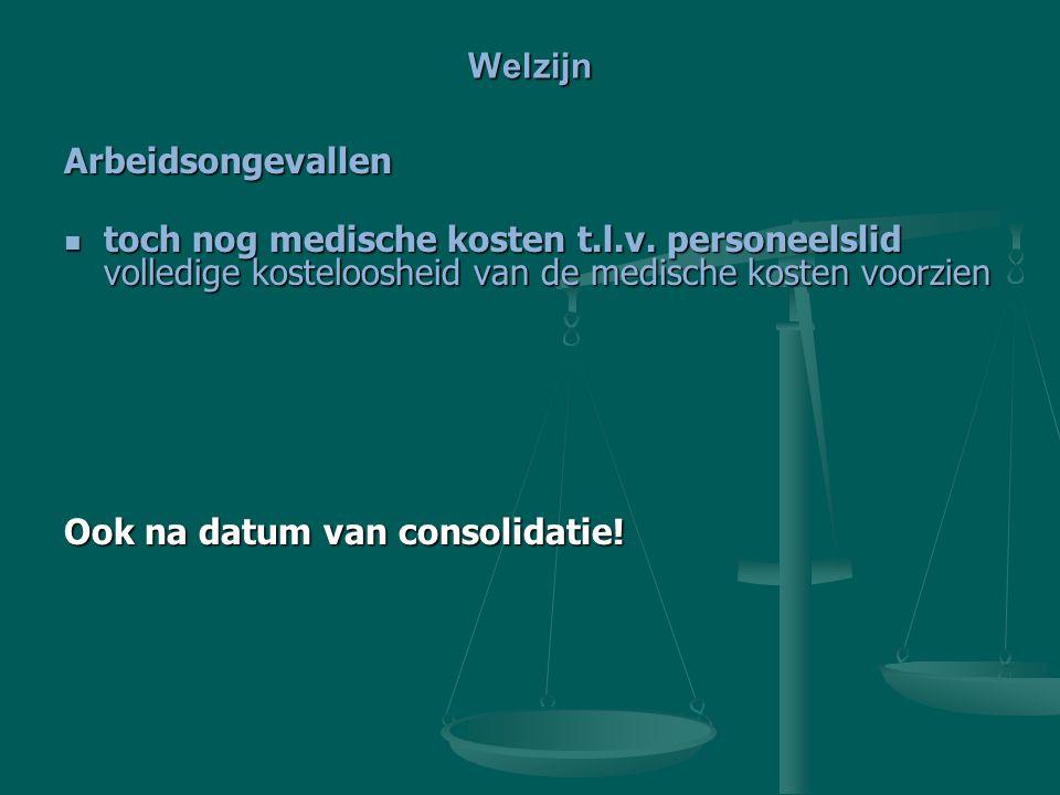Welzijn Arbeidsongevallen. toch nog medische kosten t.l.v. personeelslid volledige kosteloosheid van de medische kosten voorzien.