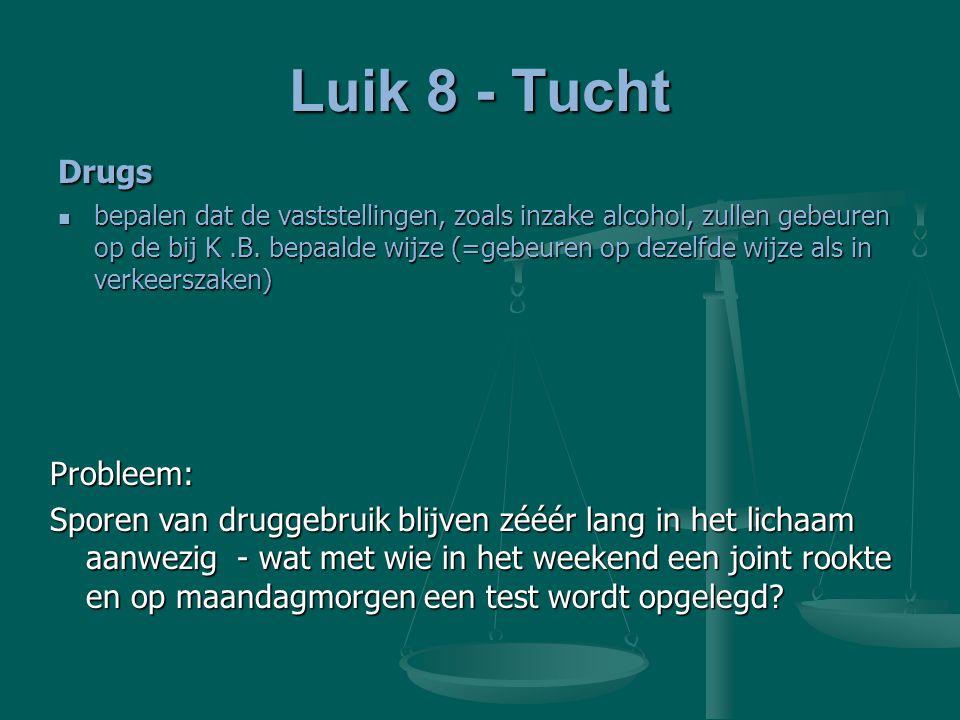 Luik 8 - Tucht Drugs Probleem:
