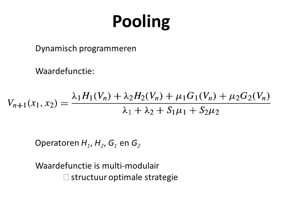 Pooling Dynamisch programmeren Waardefunctie: