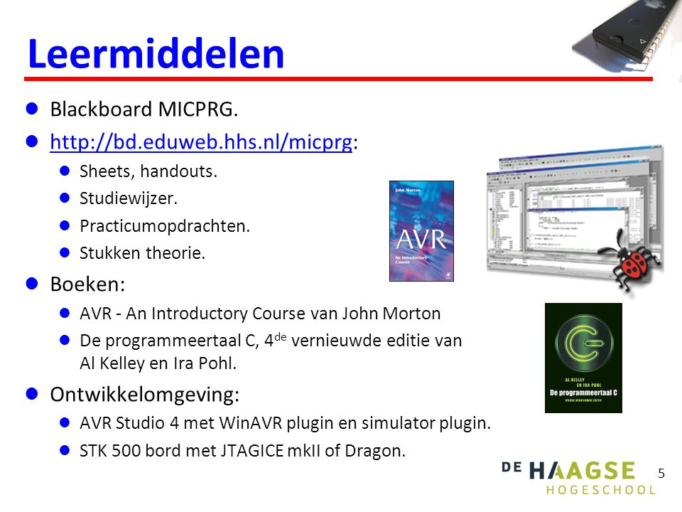 Leermiddelen Blackboard MICPRG. http://bd.eduweb.hhs.nl/micprg: